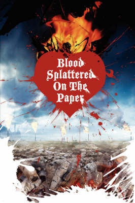 Blood Splattered on the Paper by Violet Monday