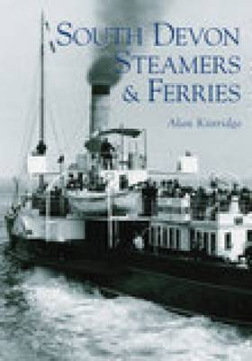 South Devon Steamers and Ferries by Alan Kittridge