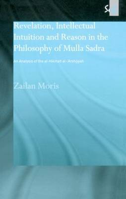 Revelation, Intellectual Intuition and Reason in the Philosophy of Mulla Sadra by Zailan Moris image