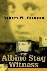 The Albino Stag Witness by Robert W. Feragen image