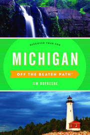 Michigan Off the Beaten Path (R) by Jim DuFresne
