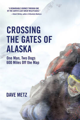 Crossing The Gates Of Alaska by Dave Metz