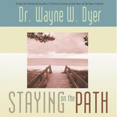 Staying On The Path by Wayne W Dyer image