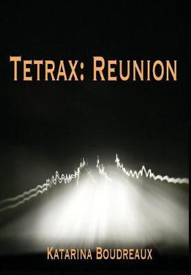 Tetrax by Katarina Boudreaux