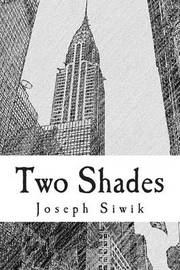 Two Shades by Joseph Siwik