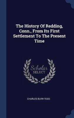 The History of Redding, Conn., from Its First Settlement to the Present Time by Charles Burr Todd image