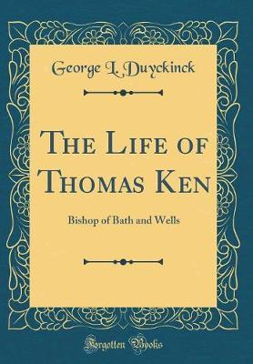 The Life of Thomas Ken by George L Duyckinck