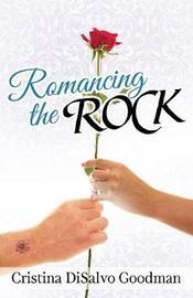 Romancing the Rock by Cristina DiSalvo Goodman image