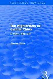 Revival: The Highlanders of Central Asia: A History, 1937-1985 (1993) by Jerome Ch'en