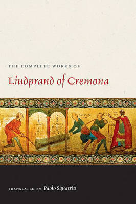 The Complete Works of Liudprand of Cremona by Bishop of Cremona Liudprand image