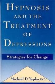 Hypnosis and the Treatment of Depressions by Michael D. Yapko image