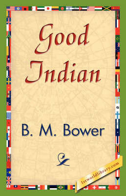 Good Indian by B.M. Bower