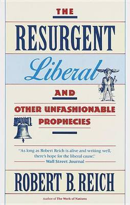 The Resurgent Liberal by Robert B Reich image