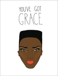 You've Got Grace - Greeting Card