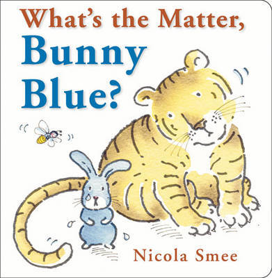 What's the Matter, Bunny Blue? by Nicola Smee