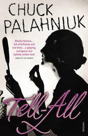 Tell-All by Chuck Palahniuk