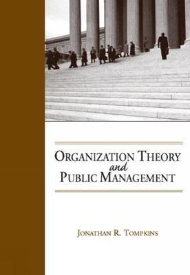 Organization Theory and Public Management by Jonathan Tompkins image