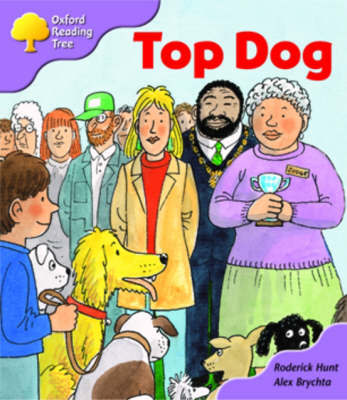 Oxford Reading Tree: Stage 1+: More First Sentences A: Top Dog by Roderick Hunt