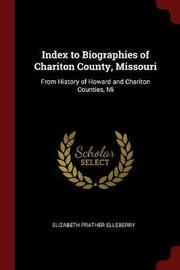 Index to Biographies of Chariton County, Missouri by Elizabeth Prather Ellsberry