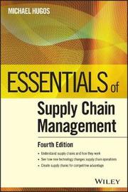 Essentials of Supply Chain Management by Michael H Hugos