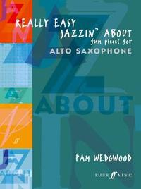 Really Easy Jazzin' About (Alto Sax) by Pam Wedgwood