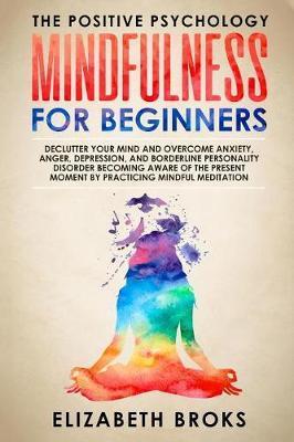 Mindfulness for Beginners by Elizabeth Broks