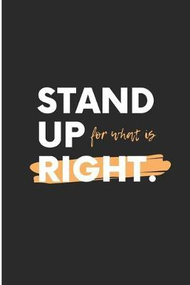 Stand Up For What Is Right by Debby Prints