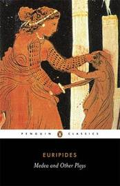 Medea and Other Plays by * Euripides