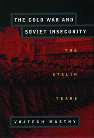 The Cold War and Soviet Insecurity by Vojtech Mastny image