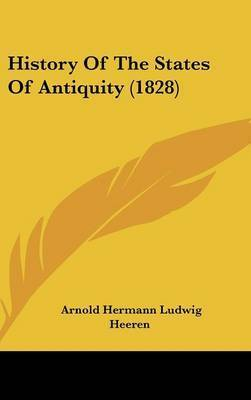 History Of The States Of Antiquity (1828) by Arnold Hermann Ludwig Heeren