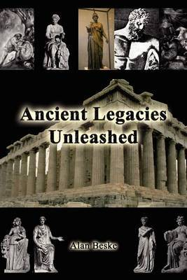 Ancient Legacies Unleashed by Alan Beske image