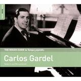 The Rough Guide To Carlos Gardel by Carlos Gardel
