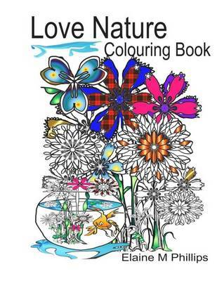 Love Nature Colouring Book by Elaine M. Phillips image