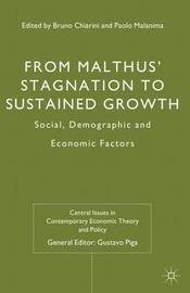 From Malthus' Stagnation to Sustained Growth by Bruno Chiarini