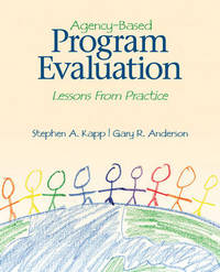 Agency-Based Program Evaluation by Stephen A. Kapp