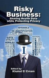 Risky Business: Sharing Health Data While Protecting Privacy