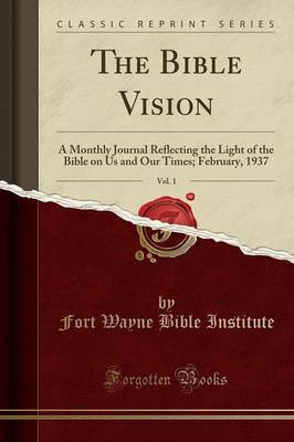 The Bible Vision, Vol. 1 by Fort Wayne Bible Institute