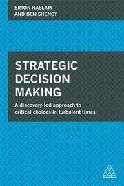 Strategic Decision Making by Simon Haslam