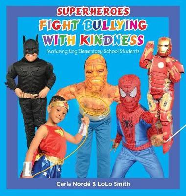 Superheroes Fight Bullying with Kindness by Carla Andrea Norde'