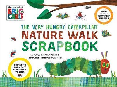 The Very Hungry Caterpillar Nature Walk Scrapbook by Eric Carle