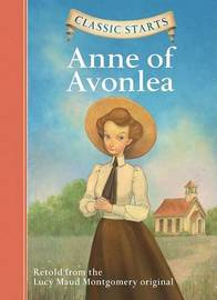 Classic Starts (R): Anne of Avonlea by Lucy Maud Montgomery