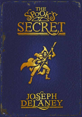 The Spook's Secret (Wardstone Chronicles #3) by Joseph Delaney