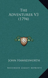 The Adventurer V3 (1794) by John Hawkesworth