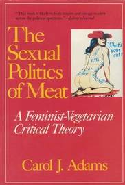The Sexual Politics of Meat by Carol Adams image