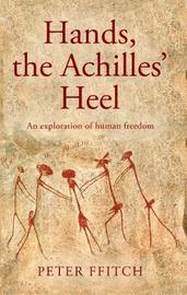 Hands, the Achilles' Heel by Peter Ffitch image