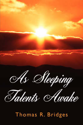 As Sleeping Talents Awake by Thomas R. Bridges image