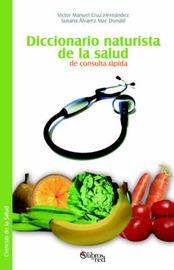 Diccionario Naturista De La Salud De Consulta Rapida by Susana Alvarez Mac Donald image