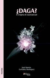 DAGA? El Enigma De Quetzalcoatl by Jose Ramon Gonzalez Rodriguez image