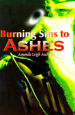 Burning Sins to Ashes by Amanda Leigh Auchter image