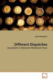 Different Dispatches by David Humphries